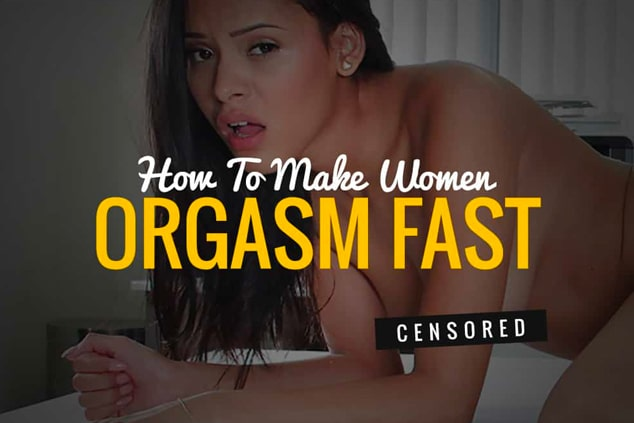 How To Make Girls Cum Fast
