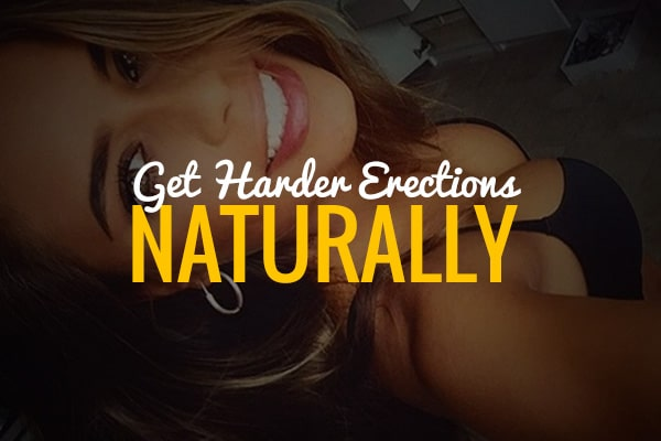 How To Get Harder Erections Naturally 7 Guaranteed Ways To Treat Erectile Dysfunction Problems