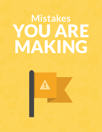 Mistakes You Are Making