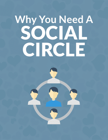 Why You Need To Build A Social Circle