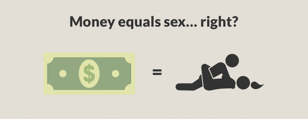 Money equals sex... right?