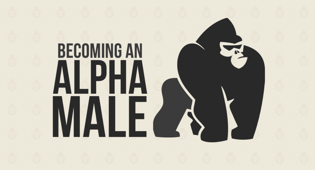 Becoming An Alpha Male