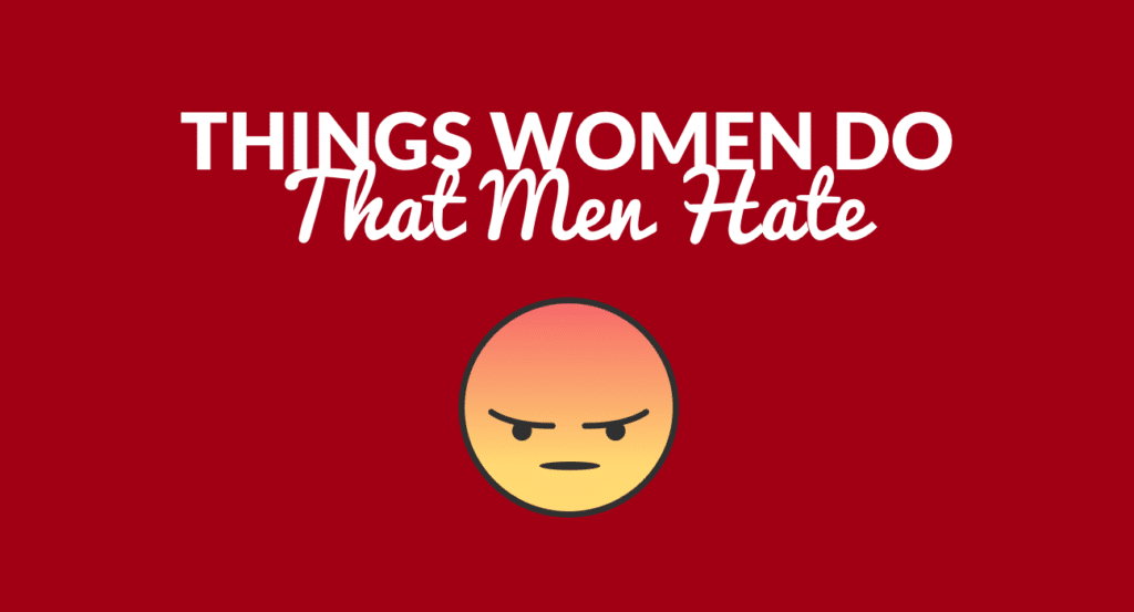 Things Men Hate