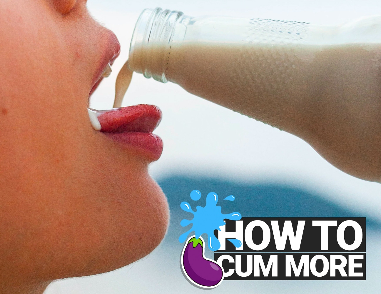 How to cum more: Girl drinking milk