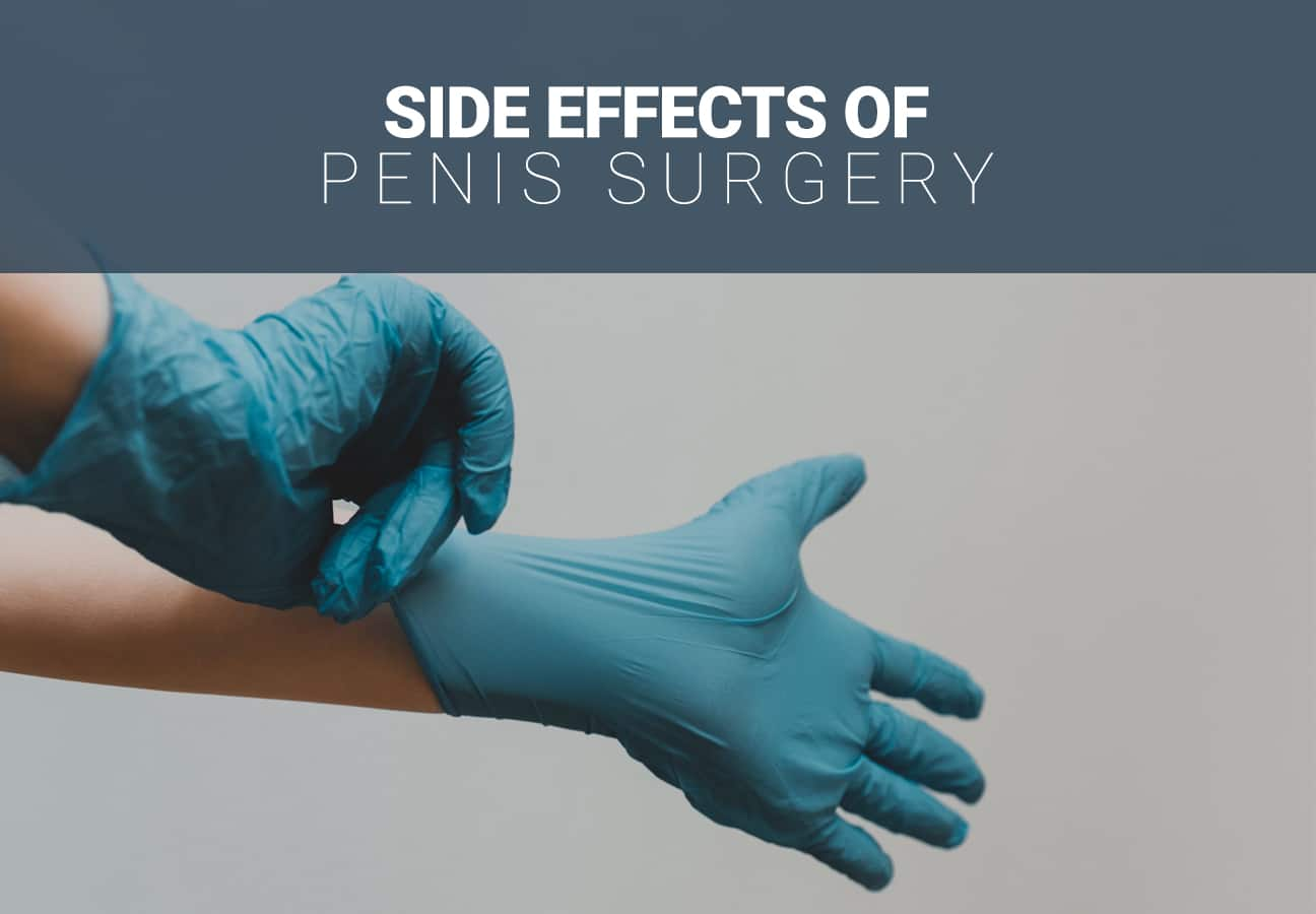 Side Effects Of Penis Surgery